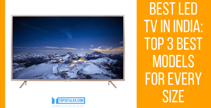 Best LED TV in India: Top 3 Model for every size (2018)