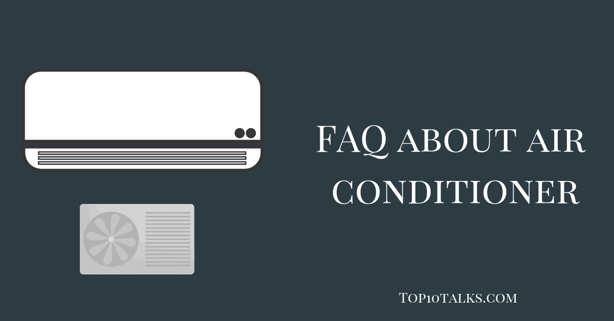 FAQ About Air Conditioner