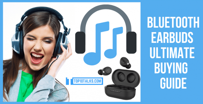 Bluetooth Earbuds Ultimate Buying Guide 2019 Top10 Talks