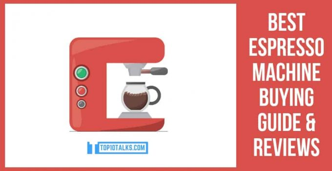 Best Espresso Machine Buying Guide 2019