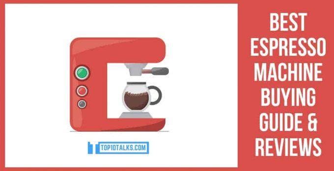 Best Espresso Machine Buying Guide 2019